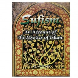 Sufism an account the Mystics of islam