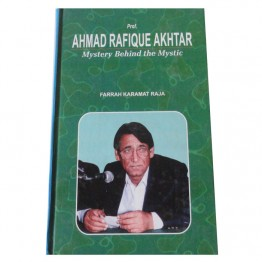 Ahmad Rafique Akhtar Mystery Behind the Mystic