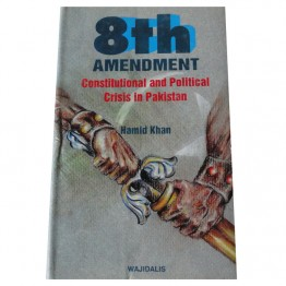 8th Amendment Constitutional and Political Crisis in Pakistan