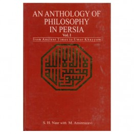 An Anthology of Philosphy in Persia  Vol.I, II, III