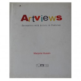 Artviews Encounters with Artists in Pakistan