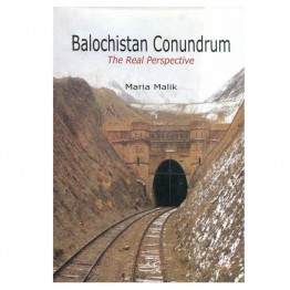 Balochistan Conundrum  The Real Perspective