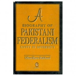 A  Biography of Pakistan Federalism Unity in Diversity