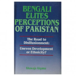 Bengali Elites Perception of Pakistan