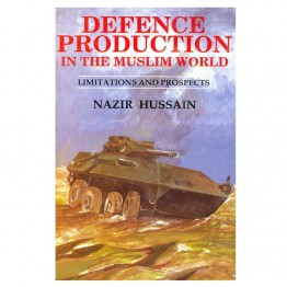 Defence Production in the Muslim World