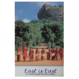 East is East (A Travelogue of Sri Lanka)