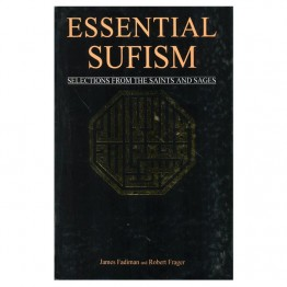 Essential Sufism Selection from Saints and Sages