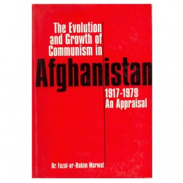 The Evolution and Growth of  Communism in Afghanistan 1917-1979- An Appraisal