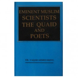 Eminent Muslim Scientists the Quaid and Poets