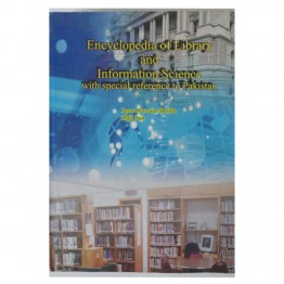 Encyclopedia of Library and  Information Science with Special Reference to Pakistan