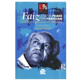 Faiz A Poet of Peace From Pakistan His Poetry Personality and Philosphy