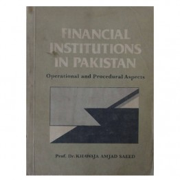 Financial Institutions in Pakistan Operational and Procedural Aspects