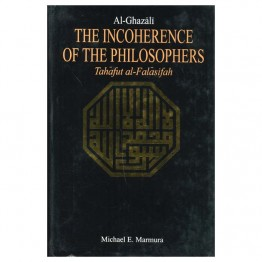 Al-Ghazali the Incoherence of the Philosphers