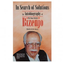 In Search of Solutions an Autobiography Mir Ghaus Bakhsh Bizenjo