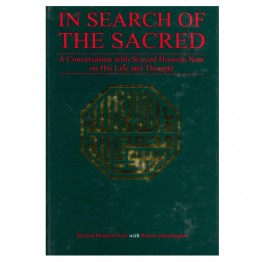 In Serach of The Sacred A Conversation with Seyyed Hossein Nasar on His Life and Thought