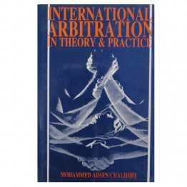 International Arbitration in Theory & Practice