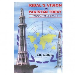 Iqbal's Vision & Pakistan Today Thoughts & Facts