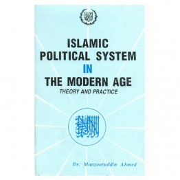Islamic Political System In The modern Age Theory and Practice