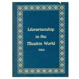 Librarianship in the Muslim World 1984 Volume - 2