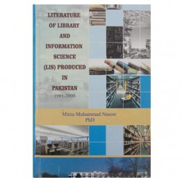 Literature of Library and information Science (LIS) Produced in Pakistan (1991-2008)