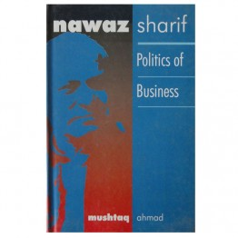 Nawaz Sharif Politics of Business
