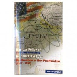 Nuclear Policy of the United States in South Asia Proliferation or Non-Proliferation (1947-1990)