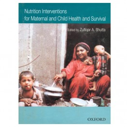 Nutrition Interventions for Maternal and Child Health and Survival