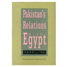 Pakistan's Relations with Egypt 1947-71