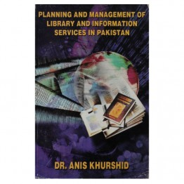 Planning and Management of Library and Information Services in Pakistan