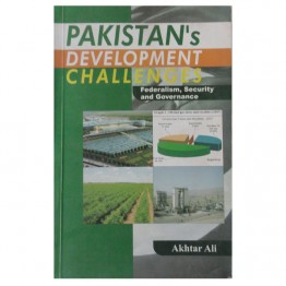 Pakistan Development Challenges Federalism, Security and Governance
