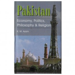 Pakistan Economy, Politics, Philosophy & Religion