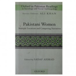 Pakistani Women Multiple Locations and Competing Narratives