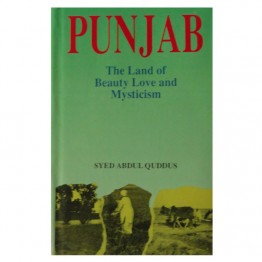 Punjab the Land of Beauty Love and Mysticism