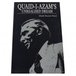 Quaid-i-Azam's Unrealised Dream