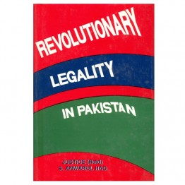 Revolutionary Legality in Pakistan