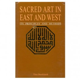 Sacred Art in East and West Its Principles and Methods