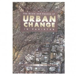 The Scale and Causes of Urban Change in Pakistan