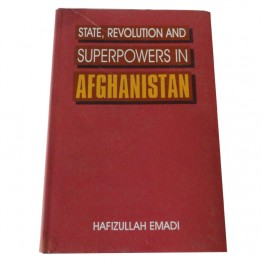 State, Revolution and Superpowers in Afghanistan