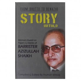 From Bhutto to Benazir Story Untold