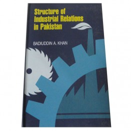 Structure of Industrial Relations in Pakistan