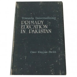 Toward Universalizing Primary Education in Pakistan